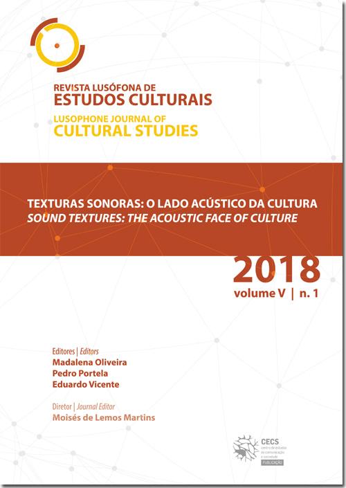 Ver Vol. 5 N.º 1 (2018): Texturas sonoras: o lado acústico da cultura