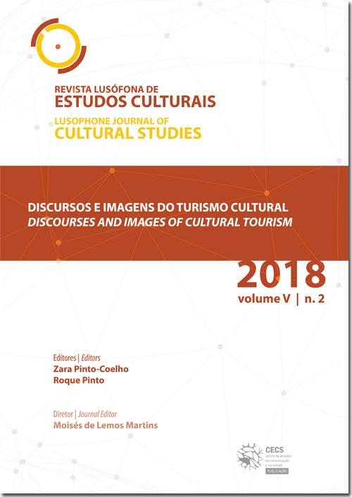 Ver Vol. 5 N.º 2 (2018): Discursos e imagens do turismo cultural